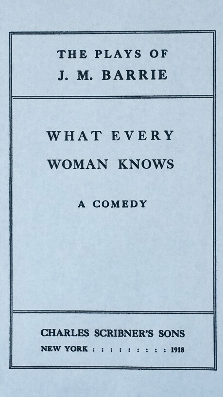 Title Page of 1918 Publication of J. M. Barrie's 'What Every